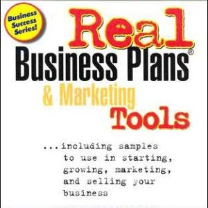 [EB00K] Real Business Plans & Marketing Tools: Samples to Use in Starting, Growing and Selling Your Business (Business Success Series (Prep Publishing).) [EB00K]