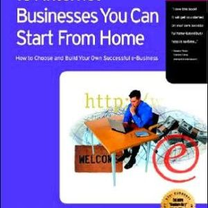 [EB00K] 101 Internet Businesses You Can Start from Home: How to Choose and Build Your Own Successful e [EB00K]