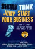 [EB00K] Shark Tank Jump Start Your Business: How to Launch and Grow a Business from Concept to Cash [EB00K]
